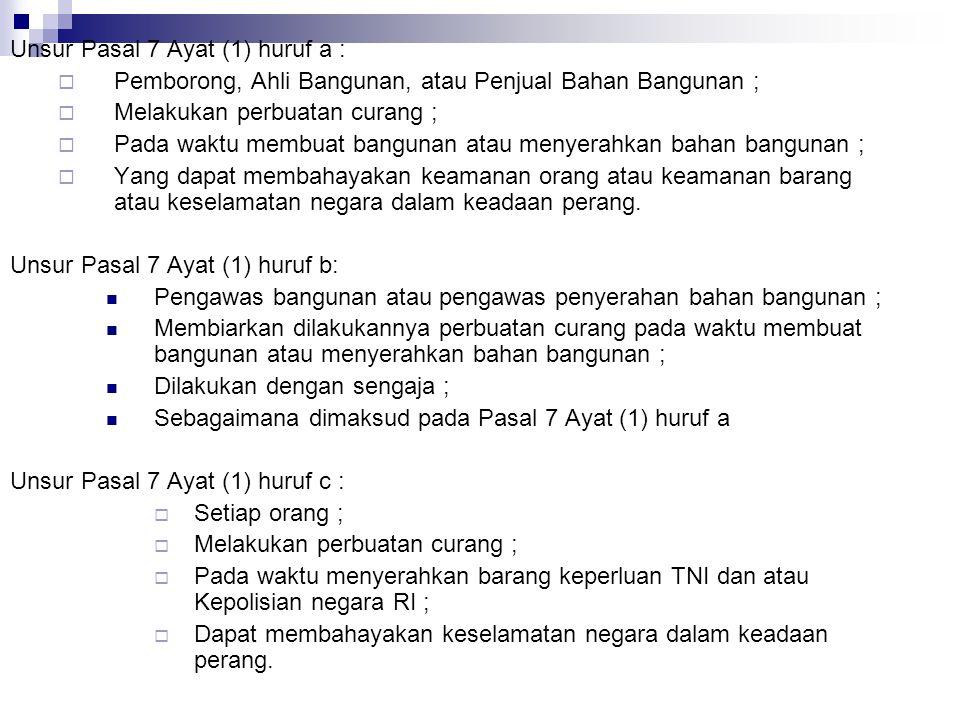 Unsur Pasal 7 Ayat (1) huruf a :