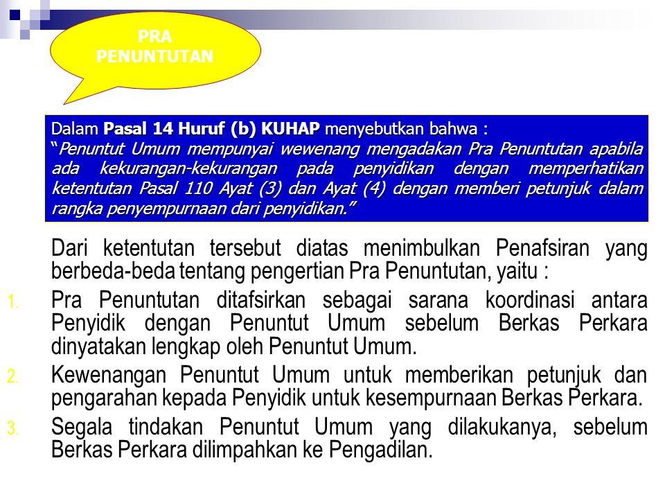 PRA PENUNTUTAN Dalam Pasal 14 Huruf (b) KUHAP menyebutkan bahwa :