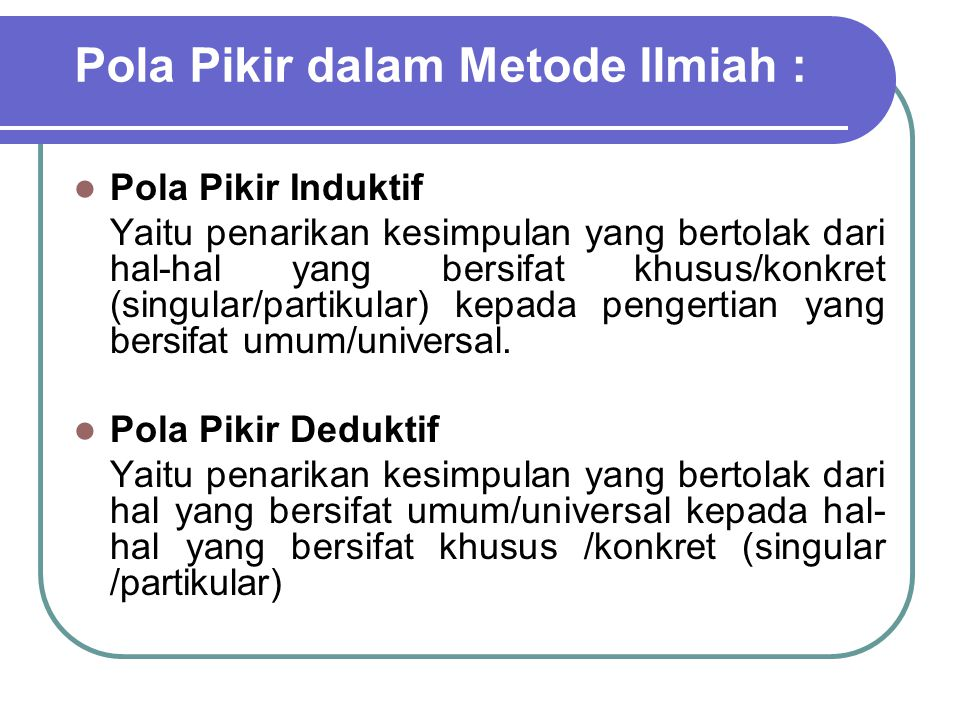 Pola Pikir dalam Metode Ilmiah :