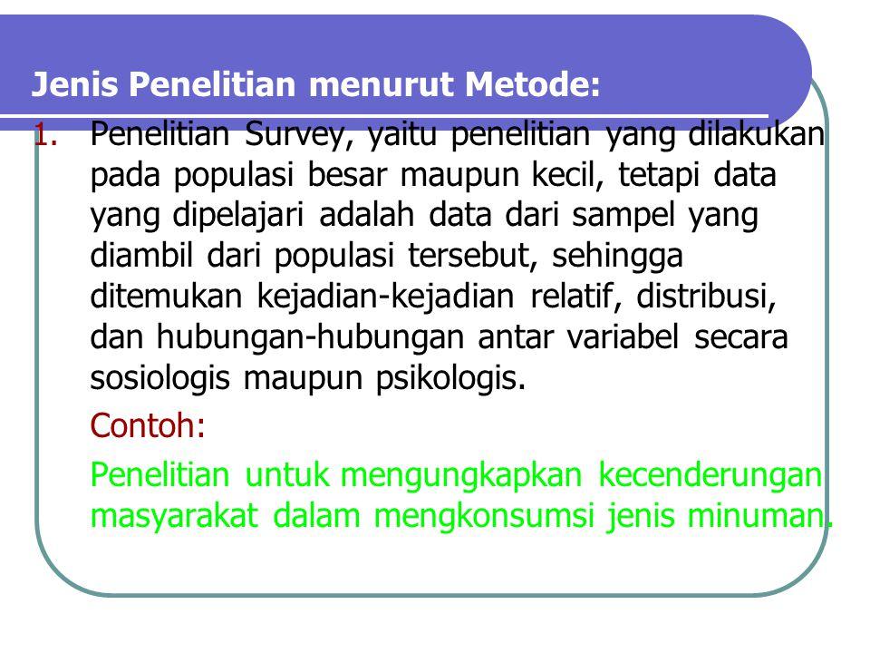 Jenis Penelitian menurut Metode:
