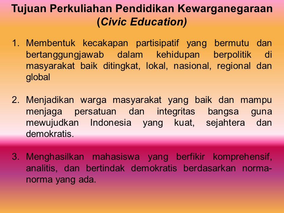 Tujuan Perkuliahan Pendidikan Kewarganegaraan (Civic Education)