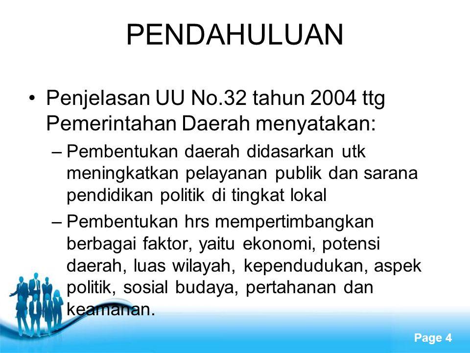 PENDAHULUAN Penjelasan UU No.32 tahun 2004 ttg Pemerintahan Daerah menyatakan: