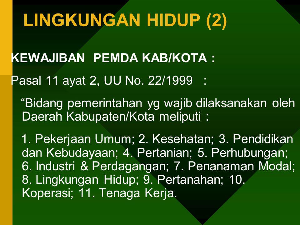 LINGKUNGAN HIDUP (2) KEWAJIBAN PEMDA KAB/KOTA :