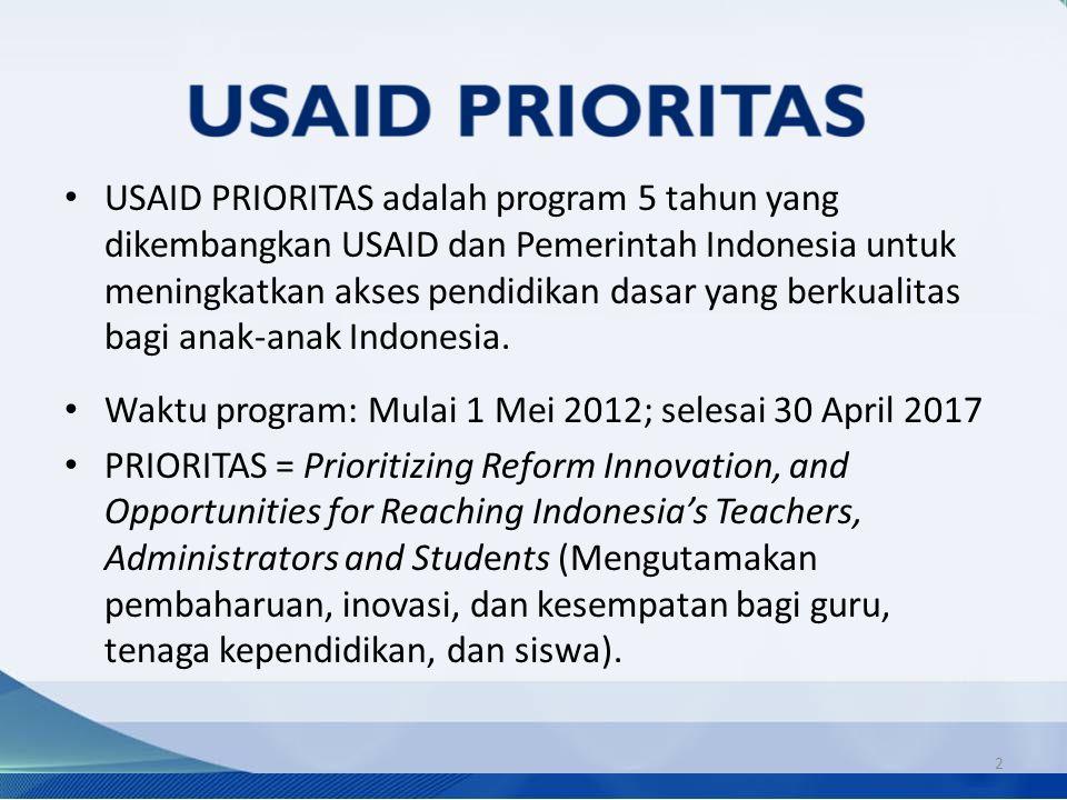USAID PRIORITAS adalah program 5 tahun yang dikembangkan USAID dan Pemerintah Indonesia untuk meningkatkan akses pendidikan dasar yang berkualitas bagi anak-anak Indonesia.