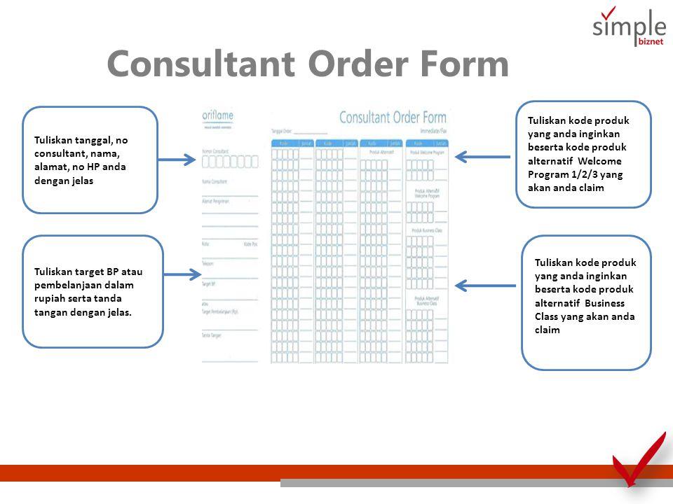 Consultant Order Form Tuliskan kode produk yang anda inginkan beserta kode produk alternatif Welcome Program 1/2/3 yang akan anda claim.