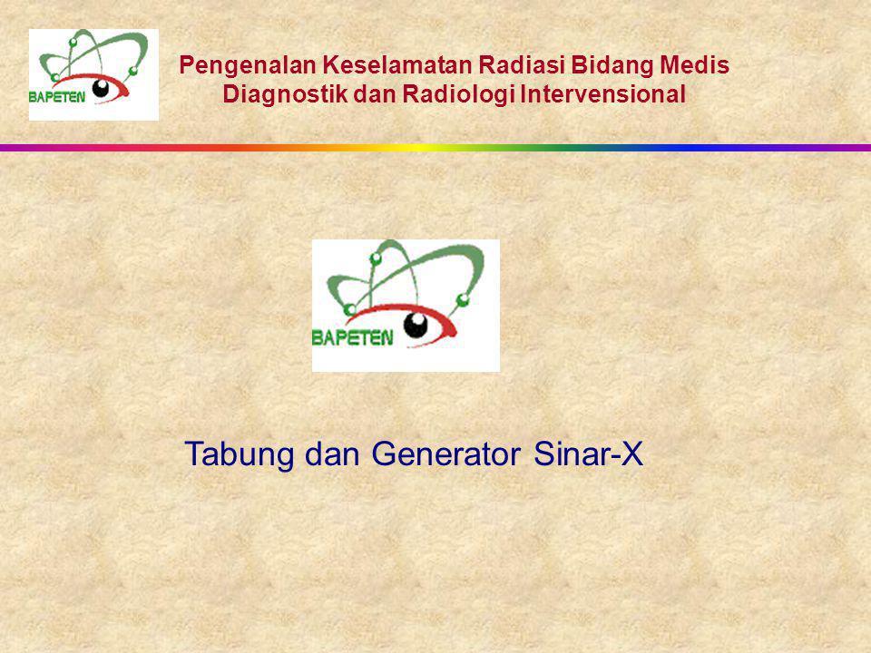 Tabung dan Generator Sinar-X