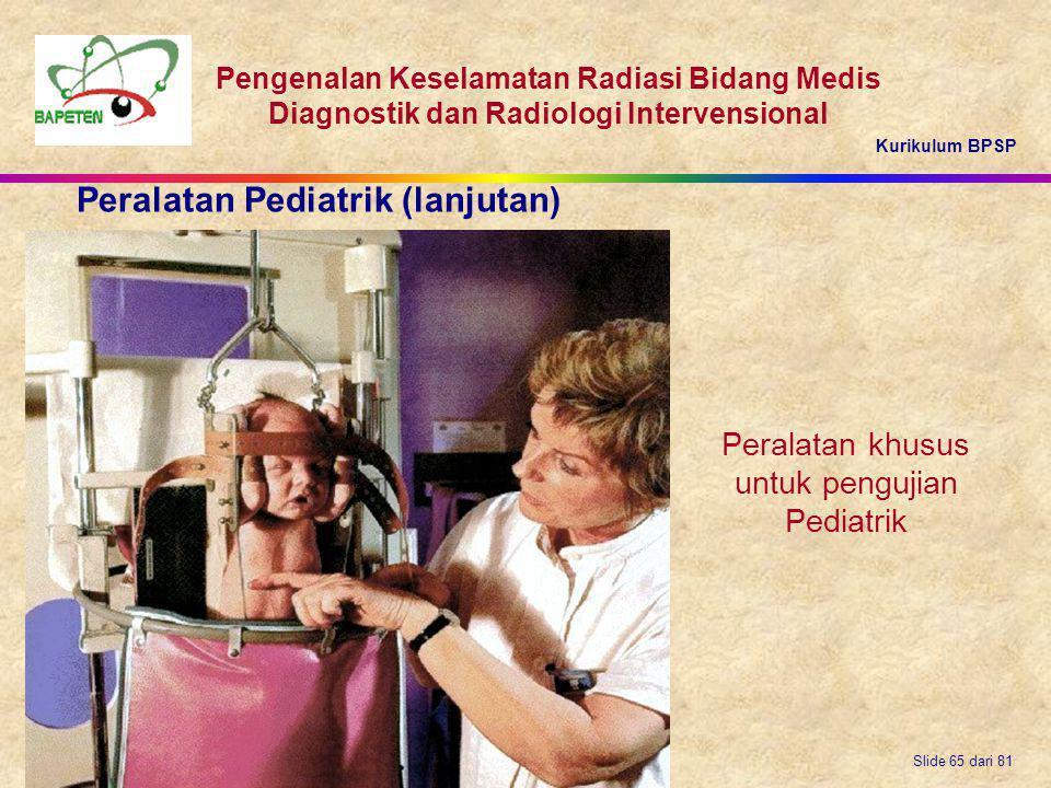 Peralatan khusus untuk pengujian Pediatrik