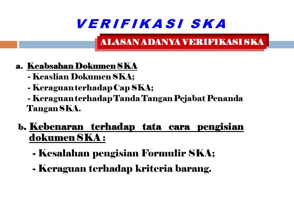 - Kesalahan pengisian Formulir SKA;