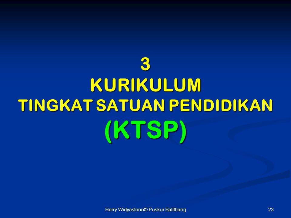 3 KURIKULUM TINGKAT SATUAN PENDIDIKAN (KTSP)