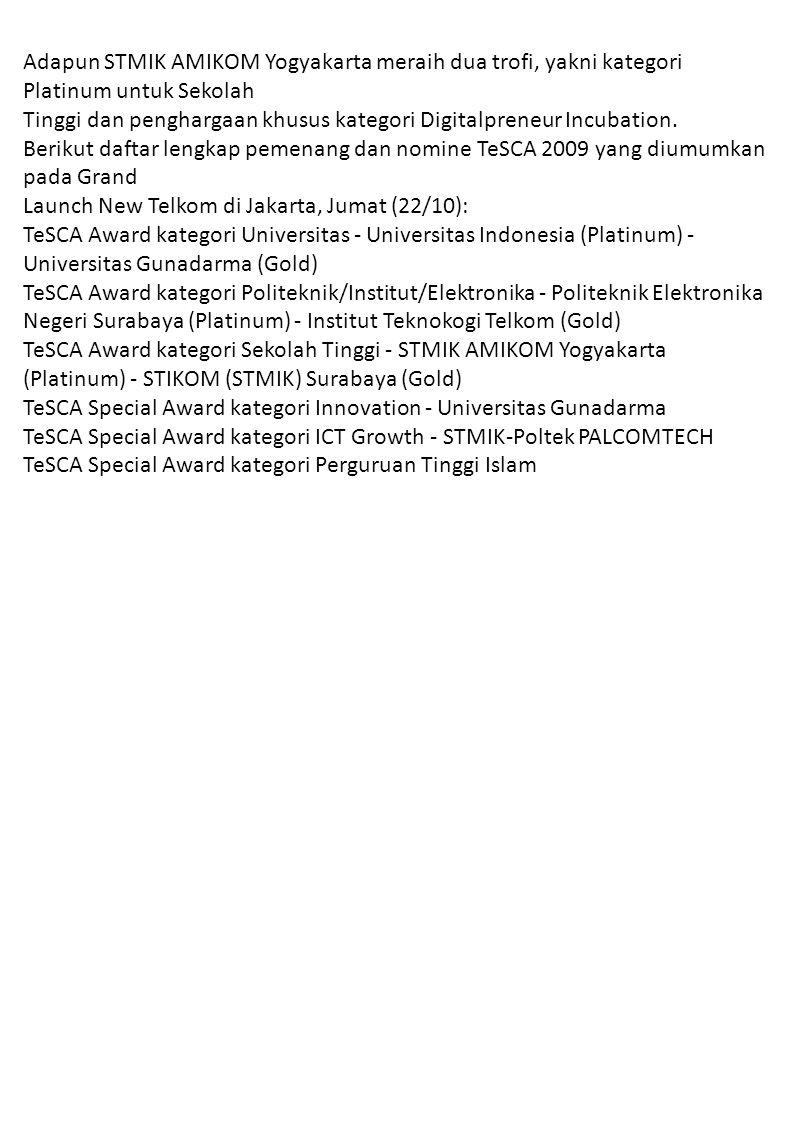 Adapun STMIK AMIKOM Yogyakarta meraih dua trofi, yakni kategori Platinum untuk Sekolah