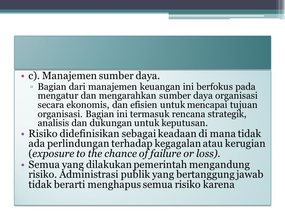 c). Manajemen sumber daya.