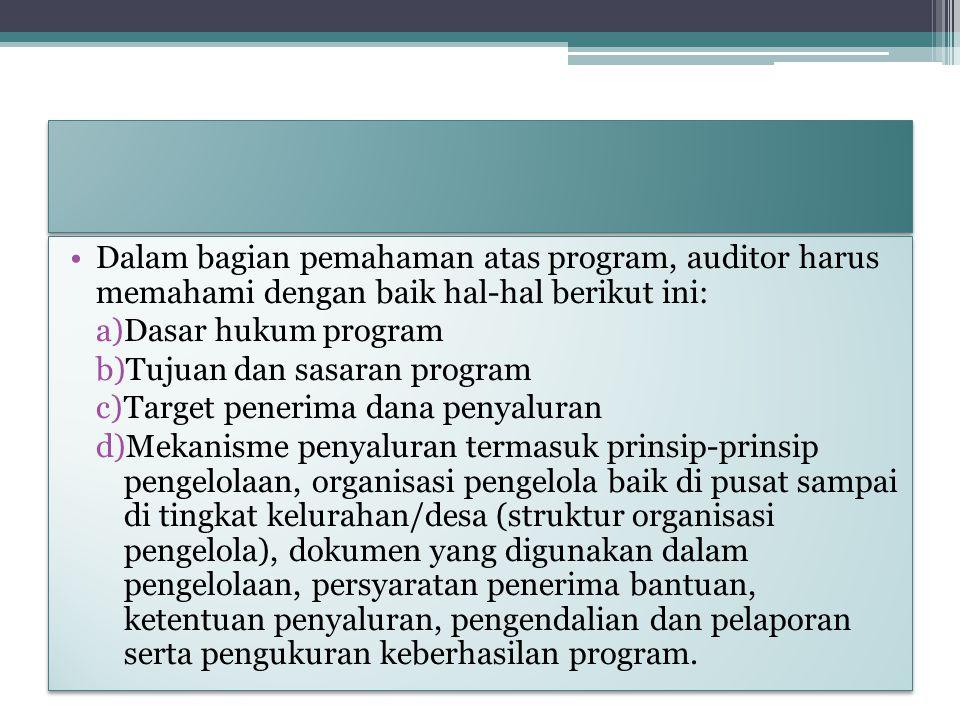 Dalam bagian pemahaman atas program, auditor harus memahami dengan baik hal-hal berikut ini: