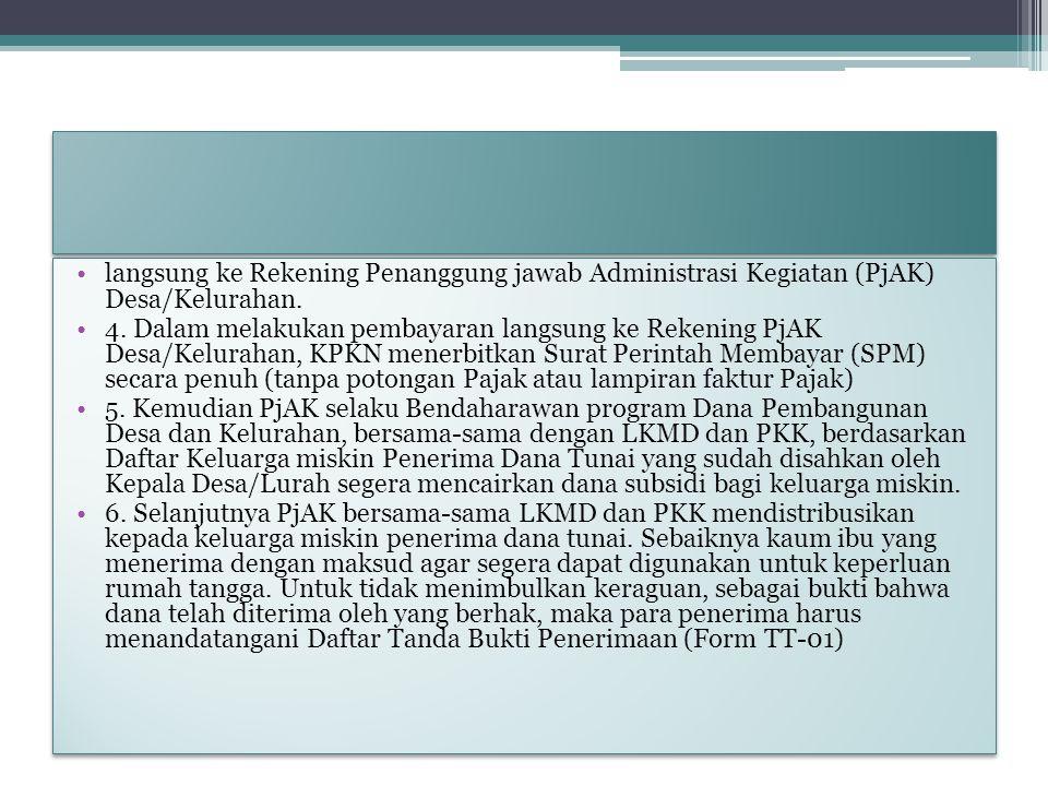 langsung ke Rekening Penanggung jawab Administrasi Kegiatan (PjAK) Desa/Kelurahan.
