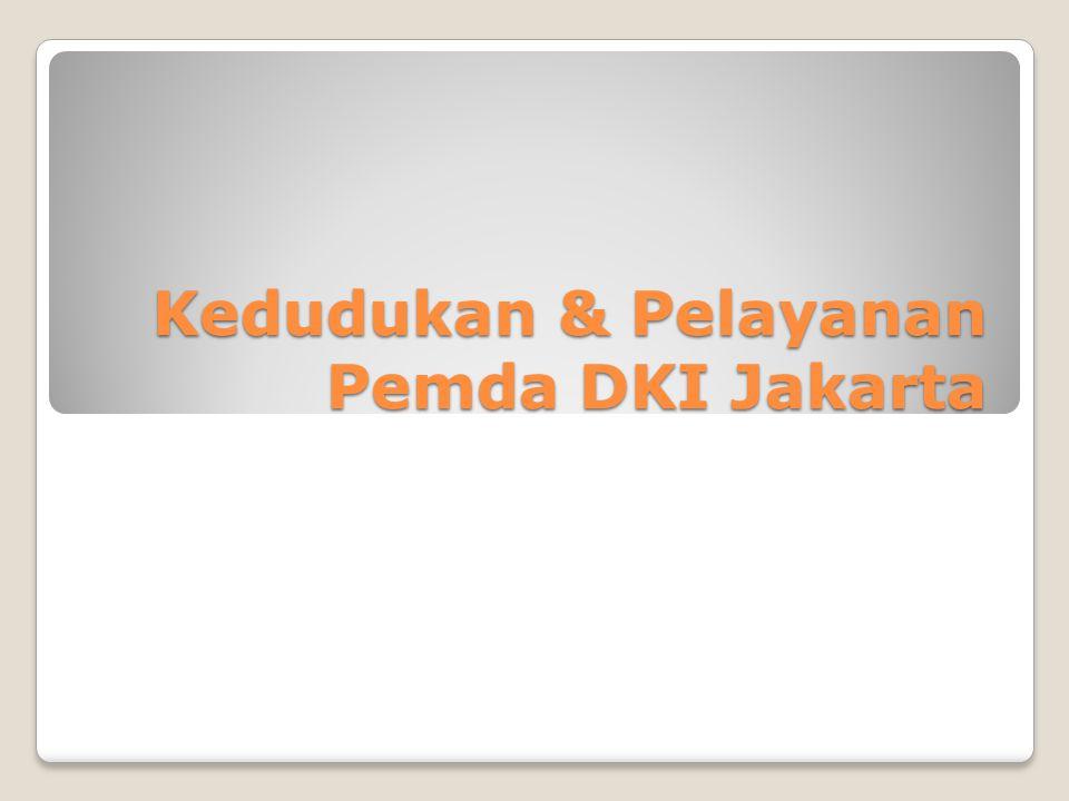 Kedudukan & Pelayanan Pemda DKI Jakarta