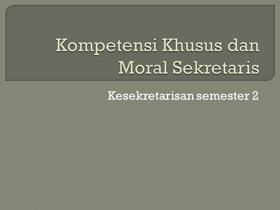 Kompetensi Khusus dan Moral Sekretaris