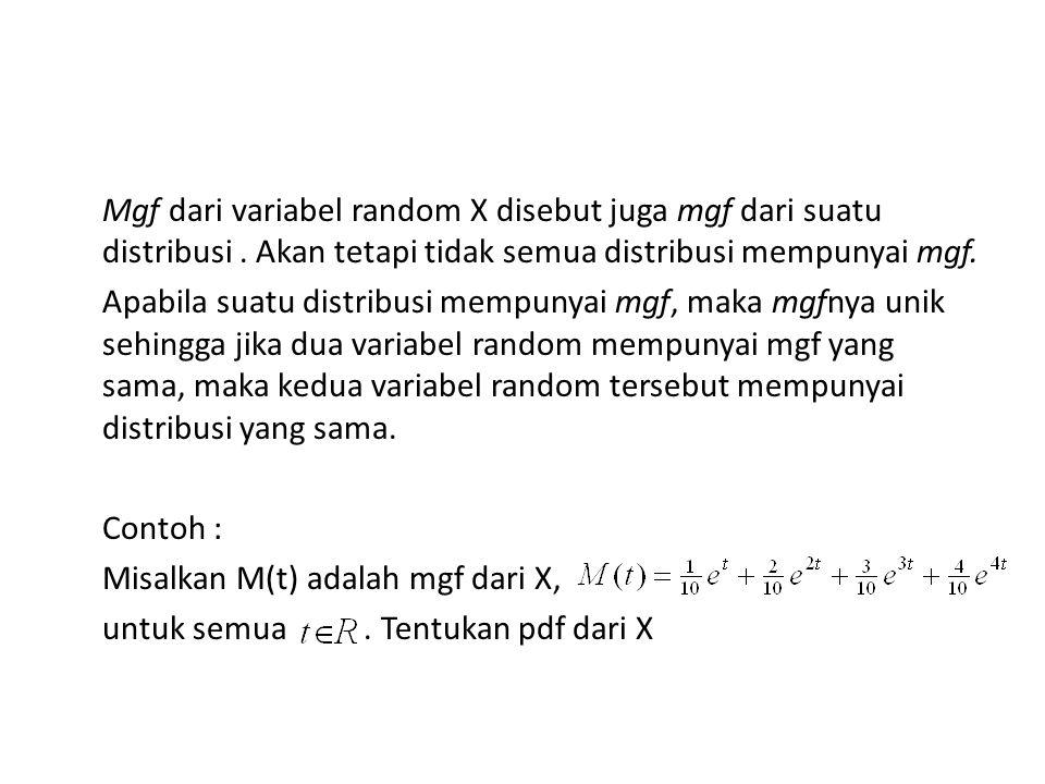 Mgf dari variabel random X disebut juga mgf dari suatu distribusi