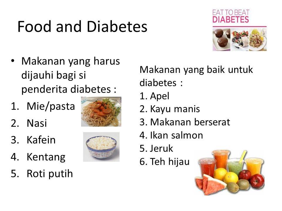 Food and Diabetes Makanan yang harus dijauhi bagi si penderita diabetes : Mie/pasta. Nasi. Kafein.