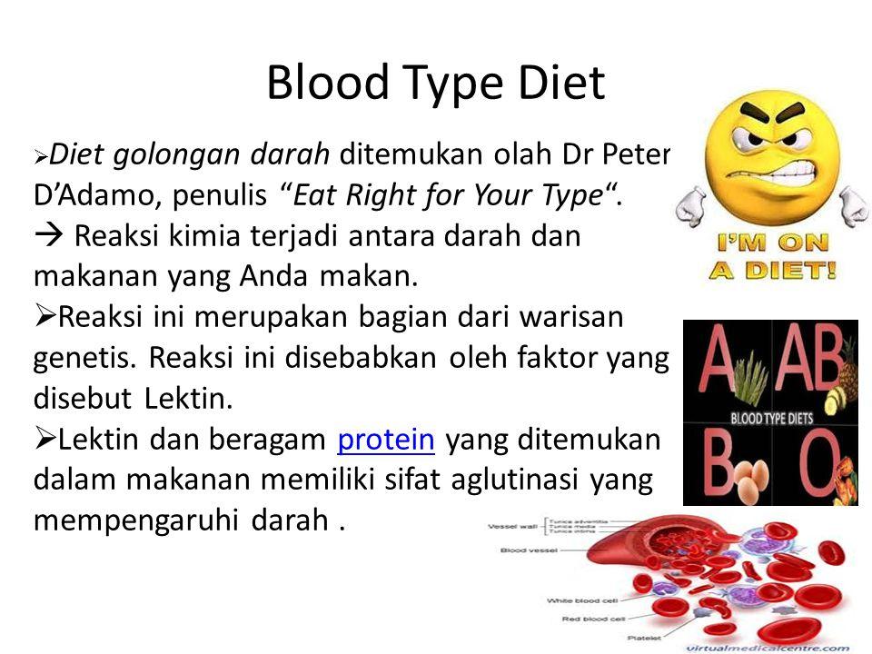Blood Type Diet Diet golongan darah ditemukan olah Dr Peter D'Adamo, penulis Eat Right for Your Type .
