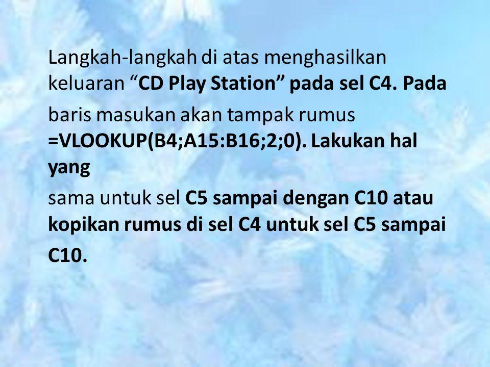 Langkah-langkah di atas menghasilkan keluaran CD Play Station pada sel C4.