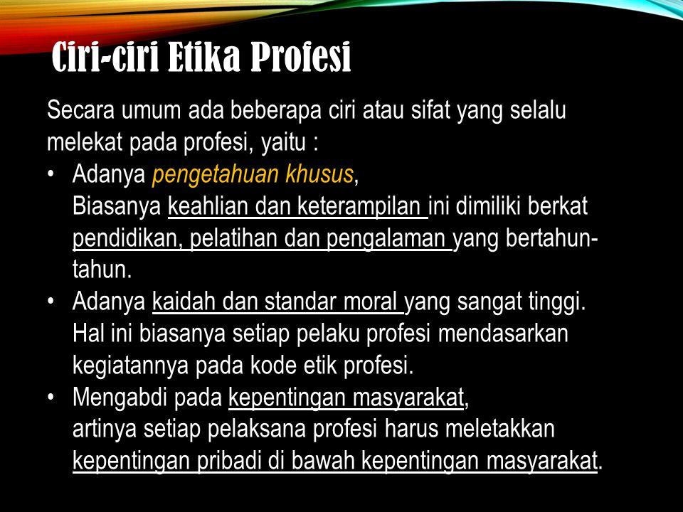 Ciri-ciri Etika Profesi