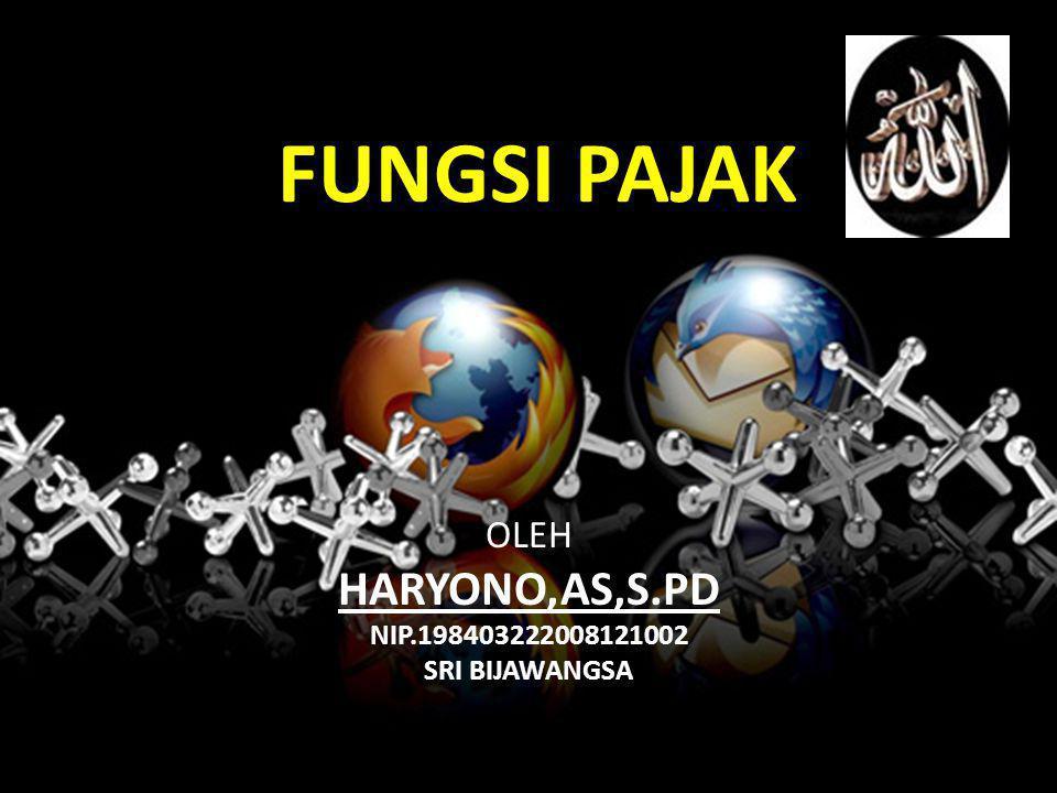 FUNGSI PAJAK HARYONO,AS,S.PD OLEH NIP.198403222008121002