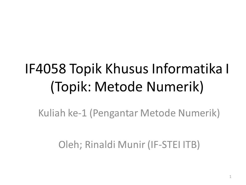 IF4058 Topik Khusus Informatika I (Topik: Metode Numerik)