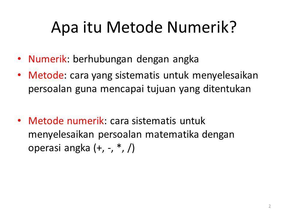 Apa itu Metode Numerik Numerik: berhubungan dengan angka