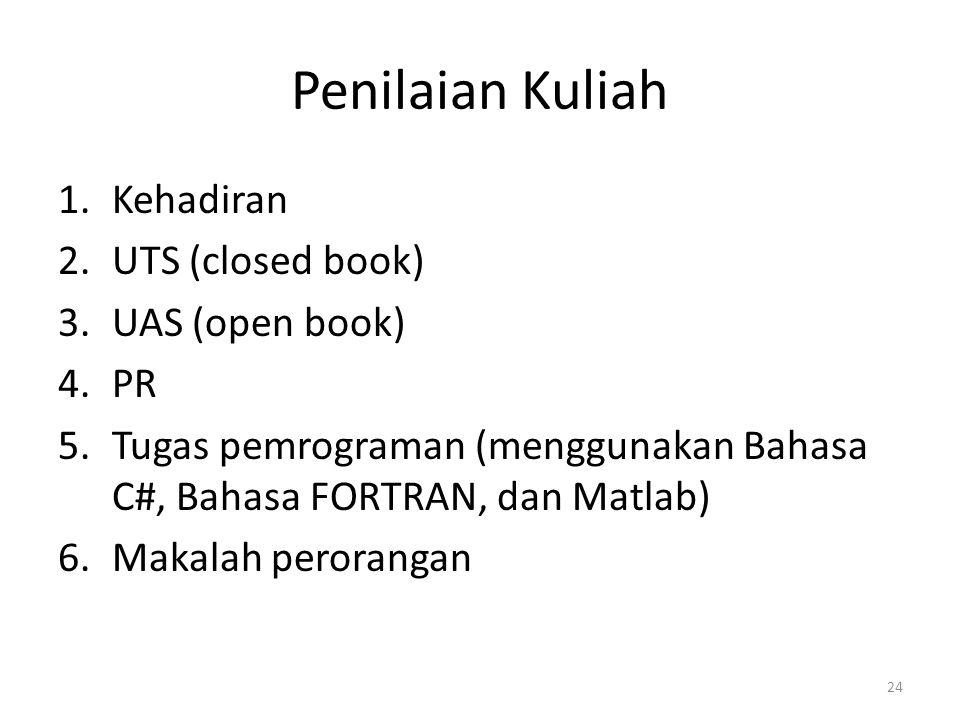 Penilaian Kuliah Kehadiran UTS (closed book) UAS (open book) PR