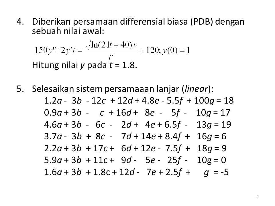 Diberikan persamaan differensial biasa (PDB) dengan sebuah nilai awal:
