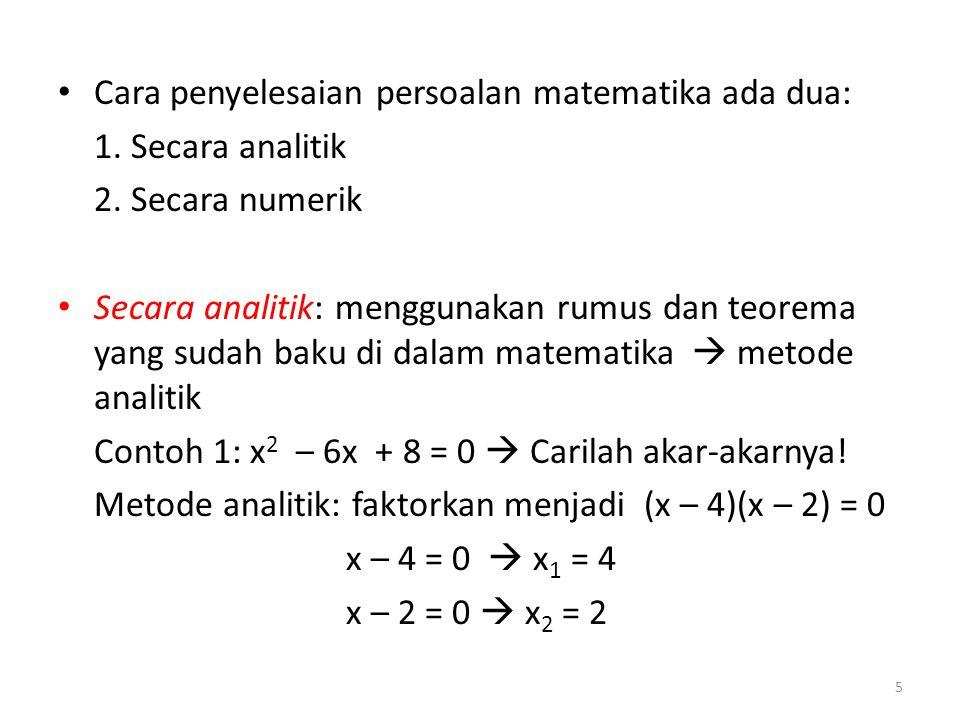 Cara penyelesaian persoalan matematika ada dua: