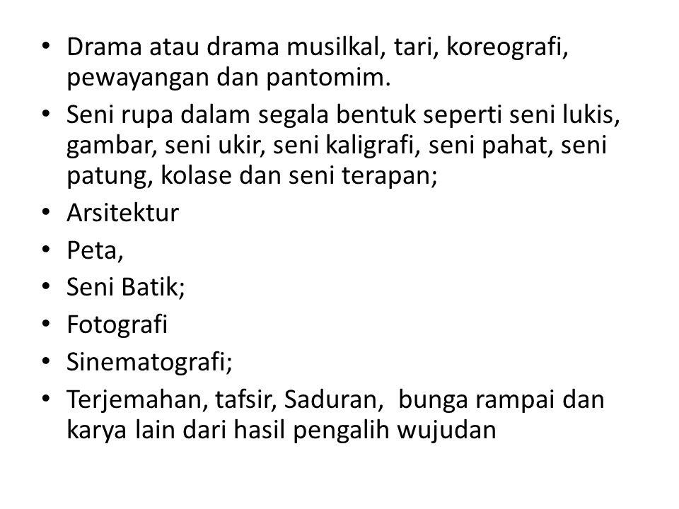 Drama atau drama musilkal, tari, koreografi, pewayangan dan pantomim.