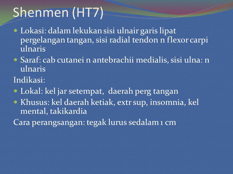Shenmen (HT7) Lokasi: dalam lekukan sisi ulnair garis lipat pergelangan tangan, sisi radial tendon n flexor carpi ulnaris.