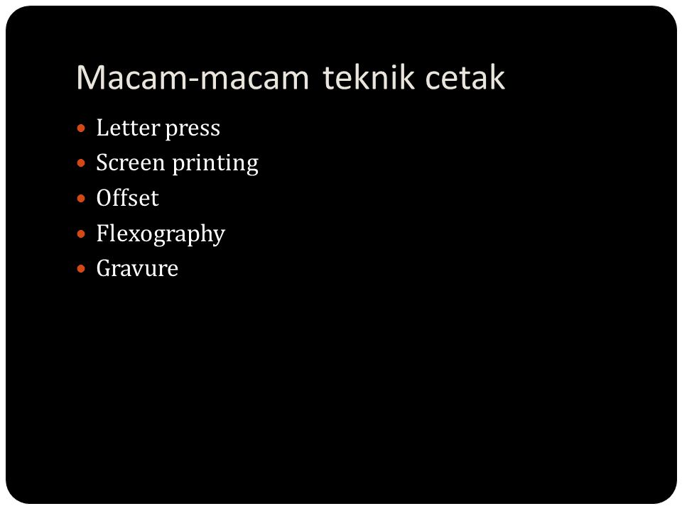 Macam-macam teknik cetak