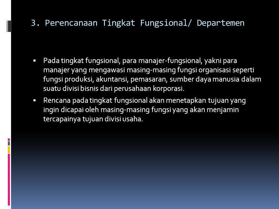 3. Perencanaan Tingkat Fungsional/ Departemen