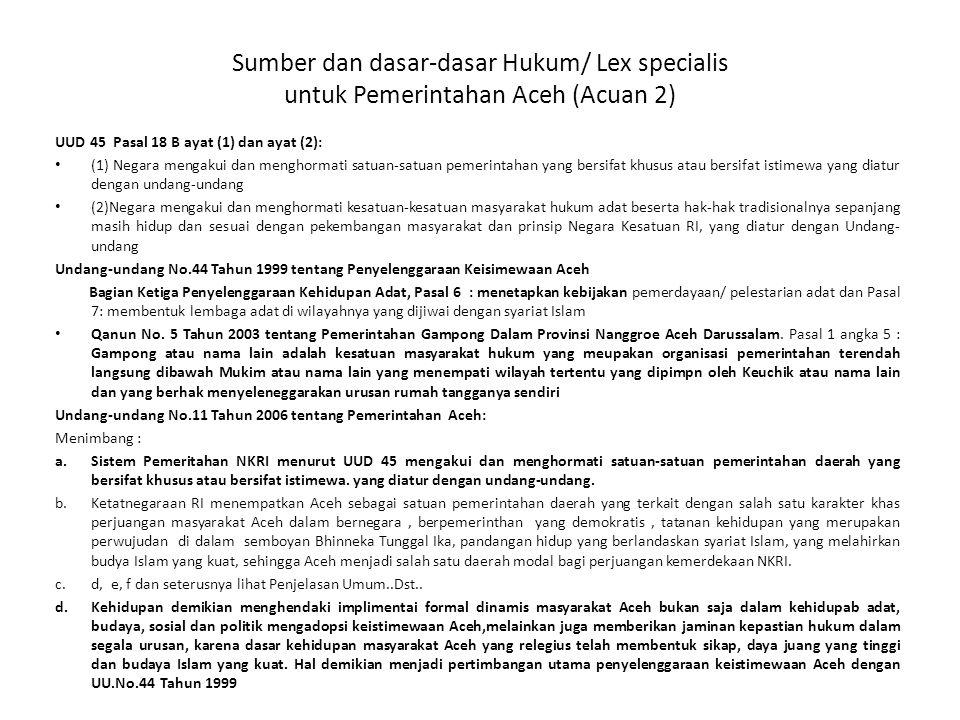 Sumber dan dasar-dasar Hukum/ Lex specialis untuk Pemerintahan Aceh (Acuan 2)