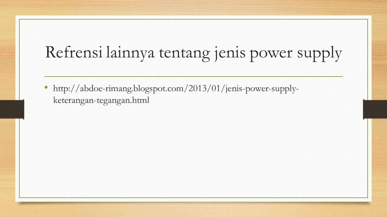Refrensi lainnya tentang jenis power supply