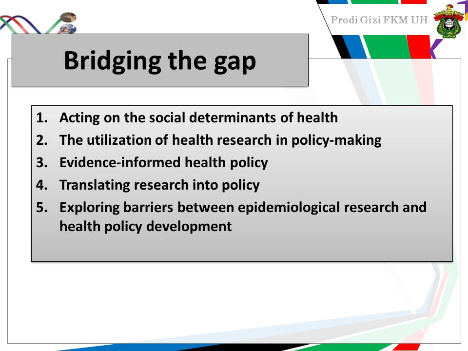 Bridging the gap Acting on the social determinants of health