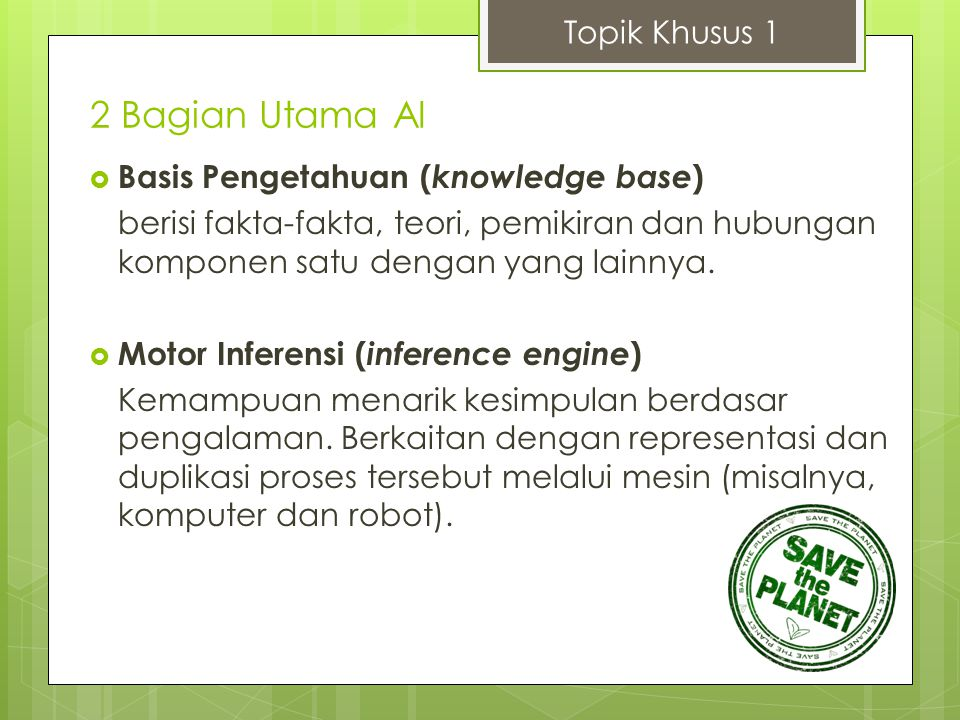 2 Bagian Utama AI Topik Khusus 1 Basis Pengetahuan (knowledge base)