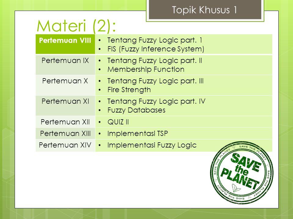 Materi (2): Topik Khusus 1 Pertemuan VIII Tentang Fuzzy Logic part. 1