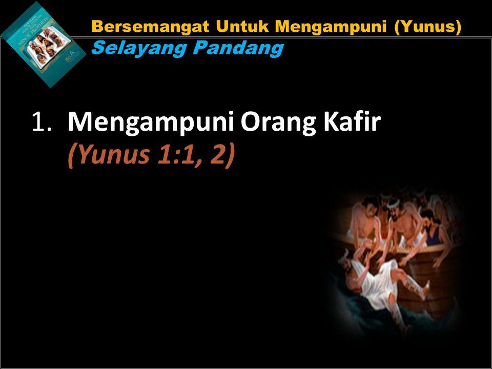 Bersemangat Untuk Mengampuni (Yunus) Selayang Pandang