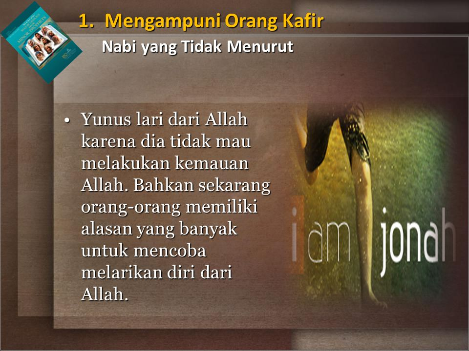 1. Mengampuni Orang Kafir Nabi yang Tidak Menurut