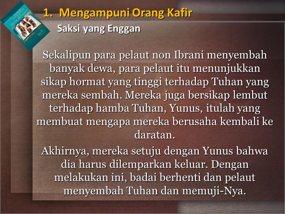 1. Mengampuni Orang Kafir Saksi yang Enggan