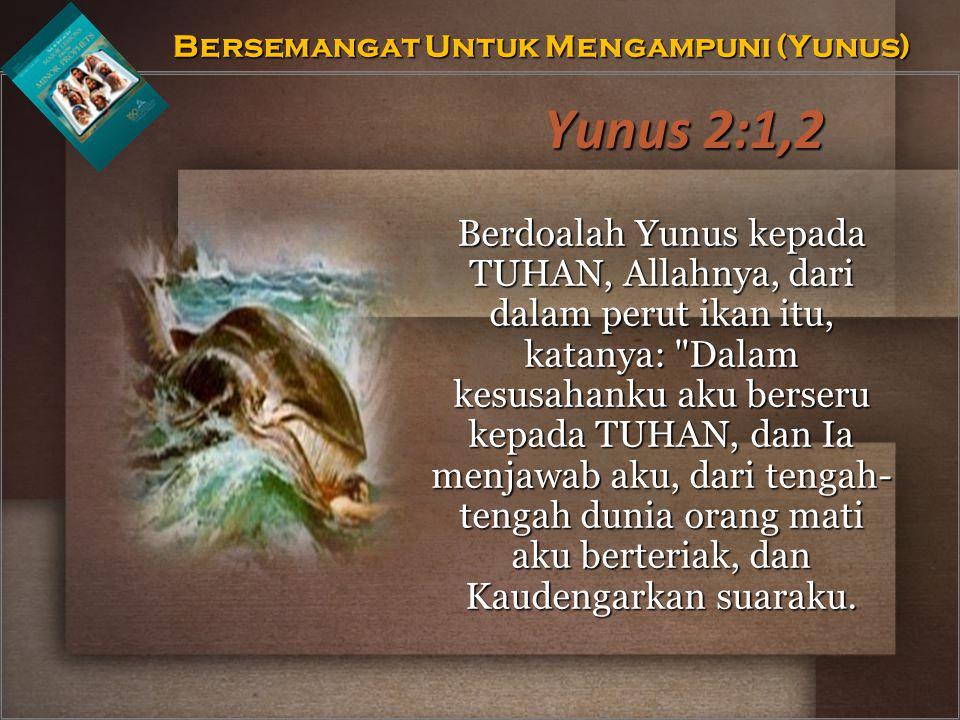Bersemangat Untuk Mengampuni (Yunus)