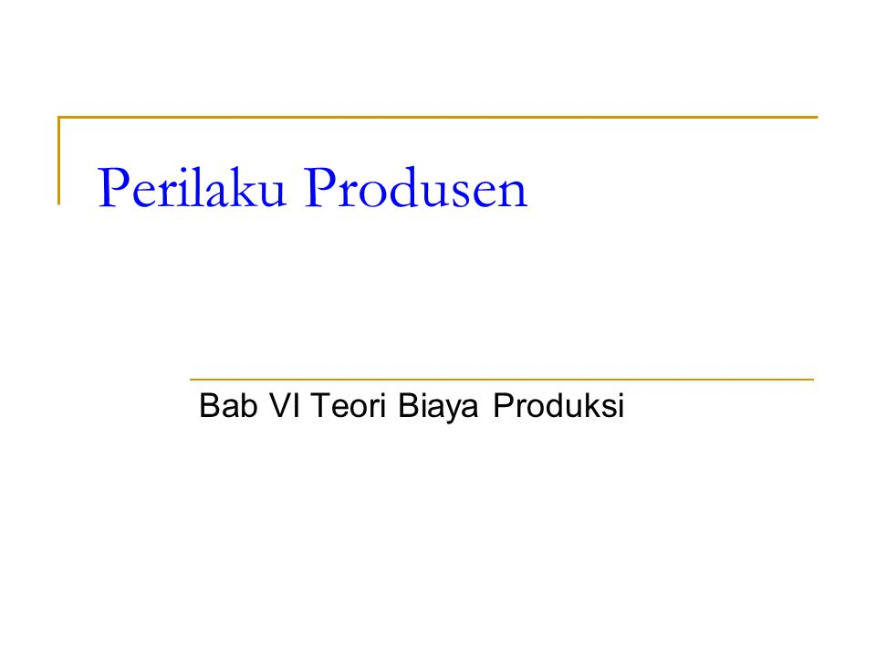Bab VI Teori Biaya Produksi