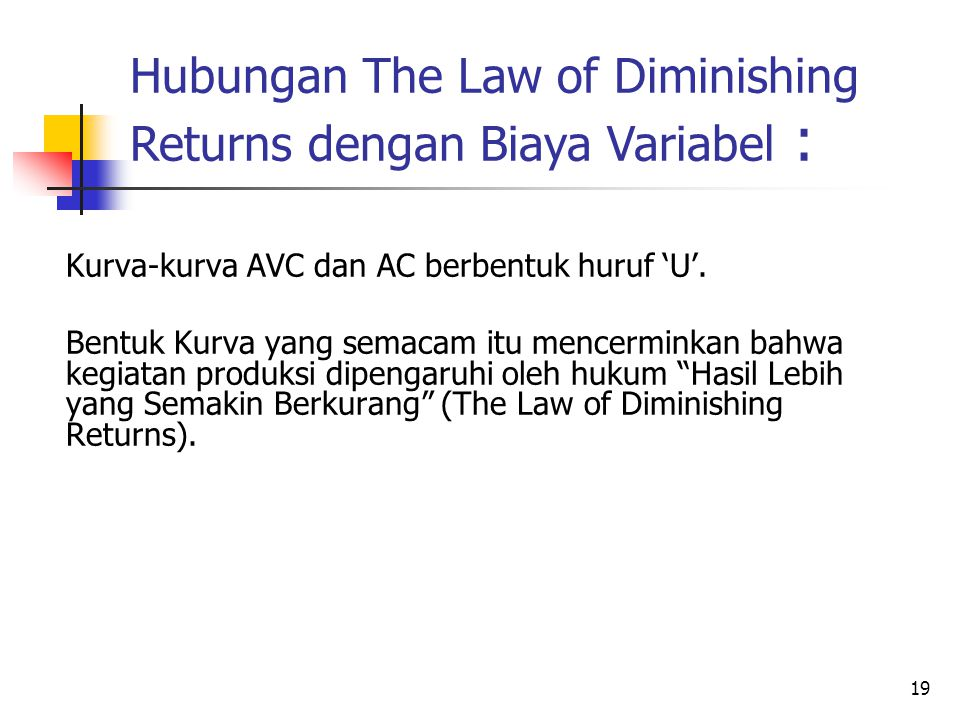 Hubungan The Law of Diminishing Returns dengan Biaya Variabel :