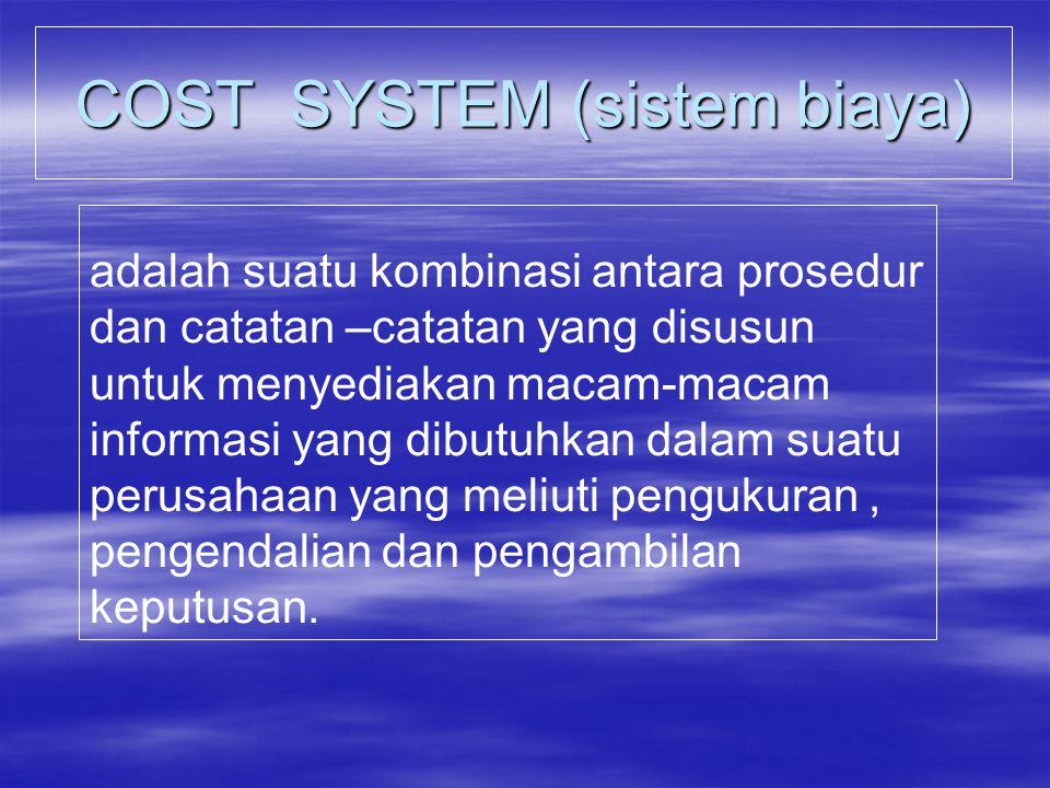 COST SYSTEM (sistem biaya)