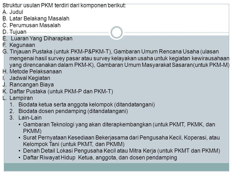 Struktur usulan PKM terdiri dari komponen berikut: A. Judul