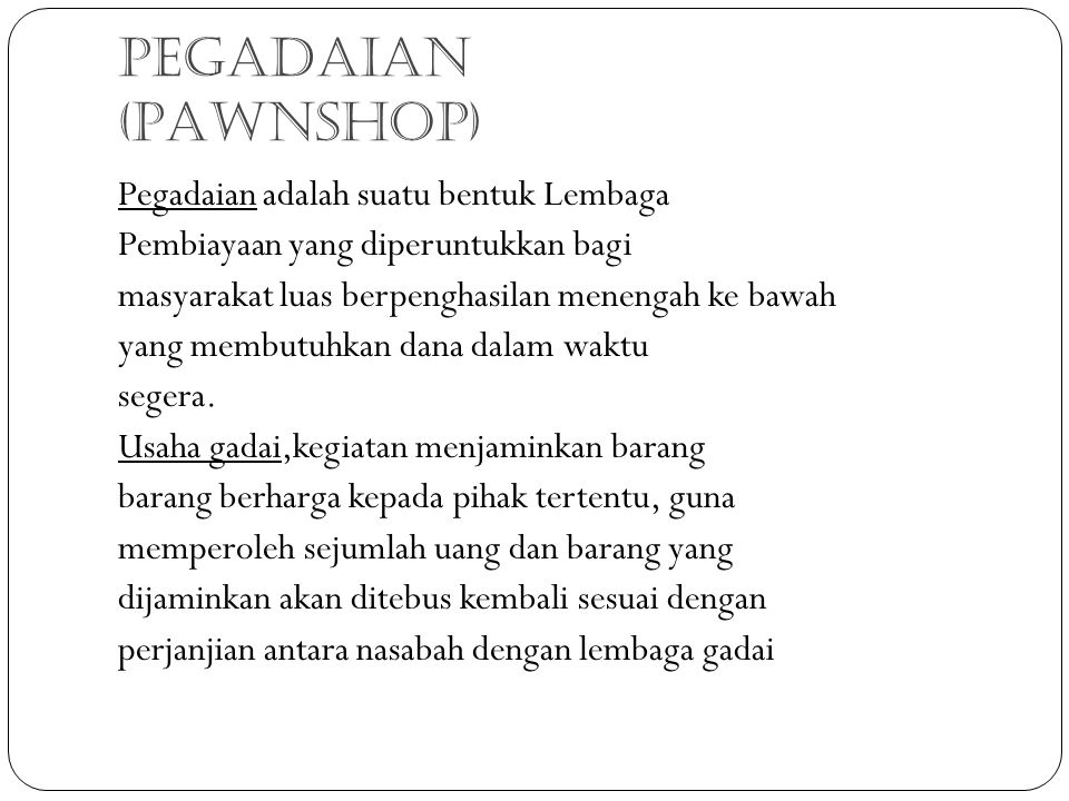 PEGADAIAN (PAWNSHOP)