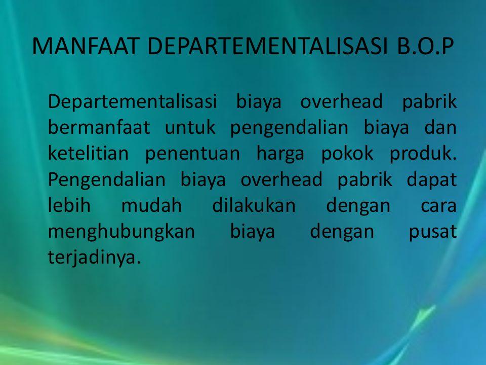 MANFAAT DEPARTEMENTALISASI B.O.P
