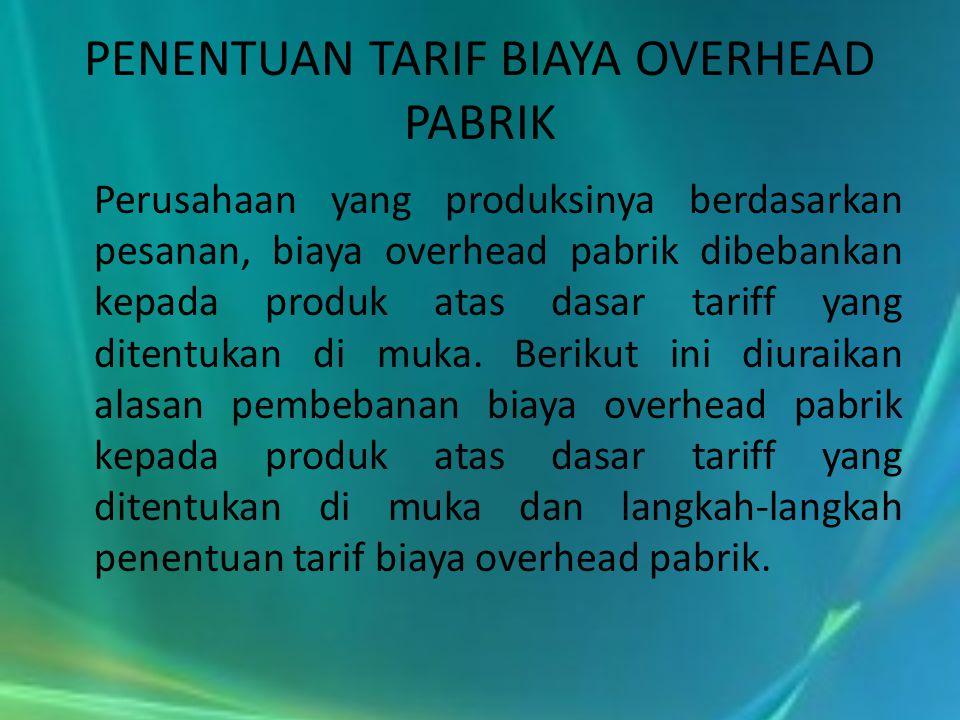 PENENTUAN TARIF BIAYA OVERHEAD PABRIK